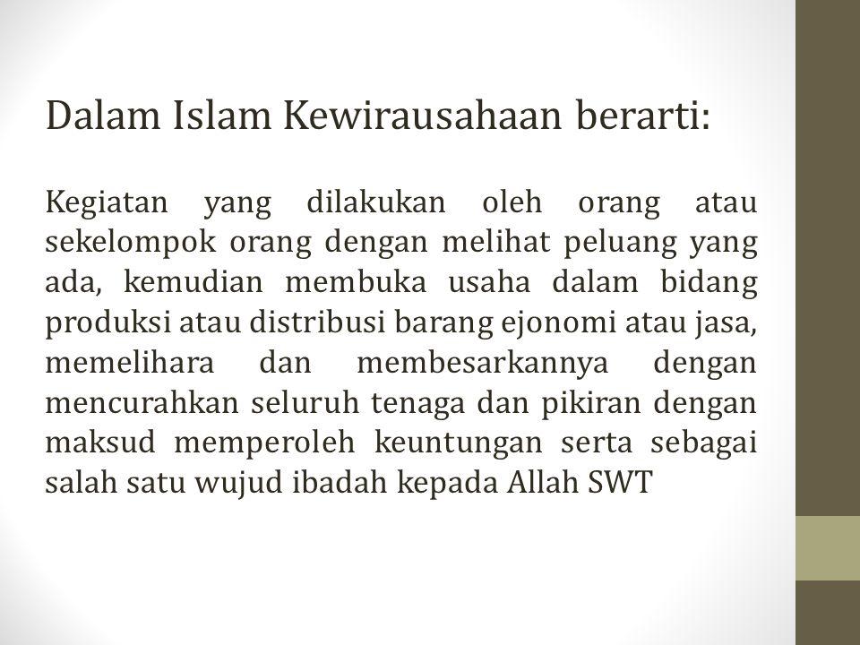 Dalam Islam Kewirausahaan berarti: