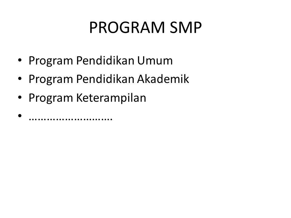 PROGRAM SMP Program Pendidikan Umum Program Pendidikan Akademik