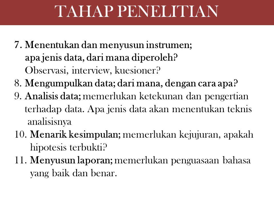 TAHAP PENELITIAN 7. Menentukan dan menyusun instrumen;