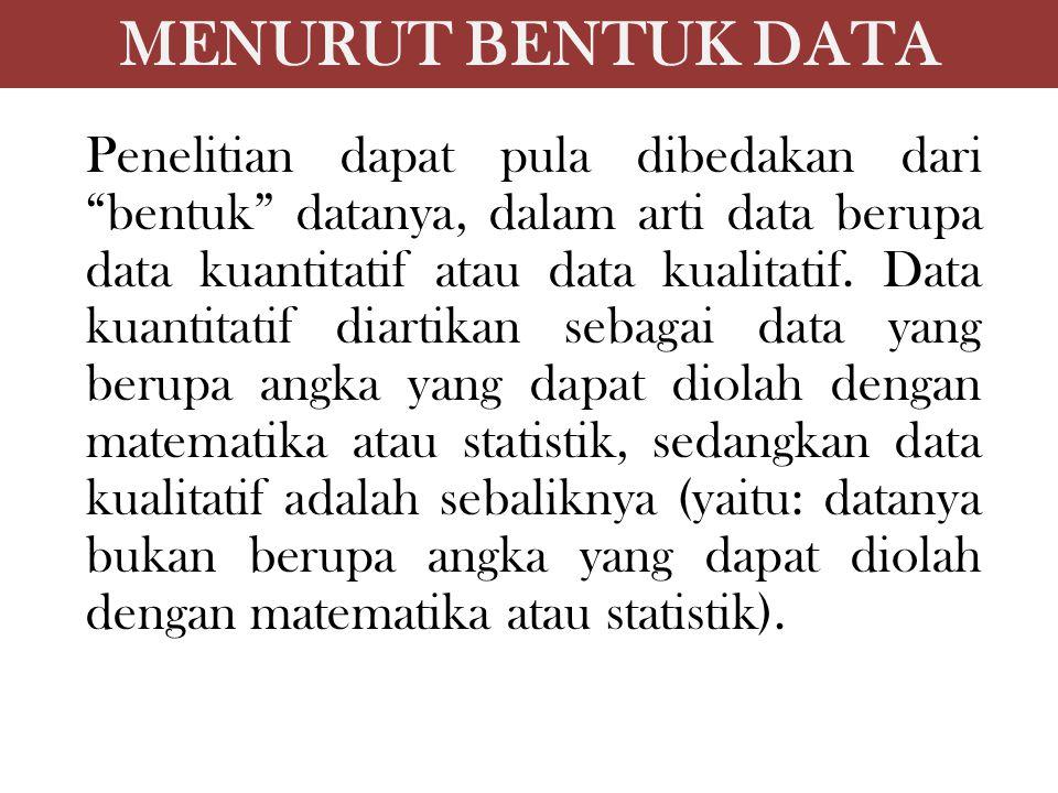 MENURUT BENTUK DATA