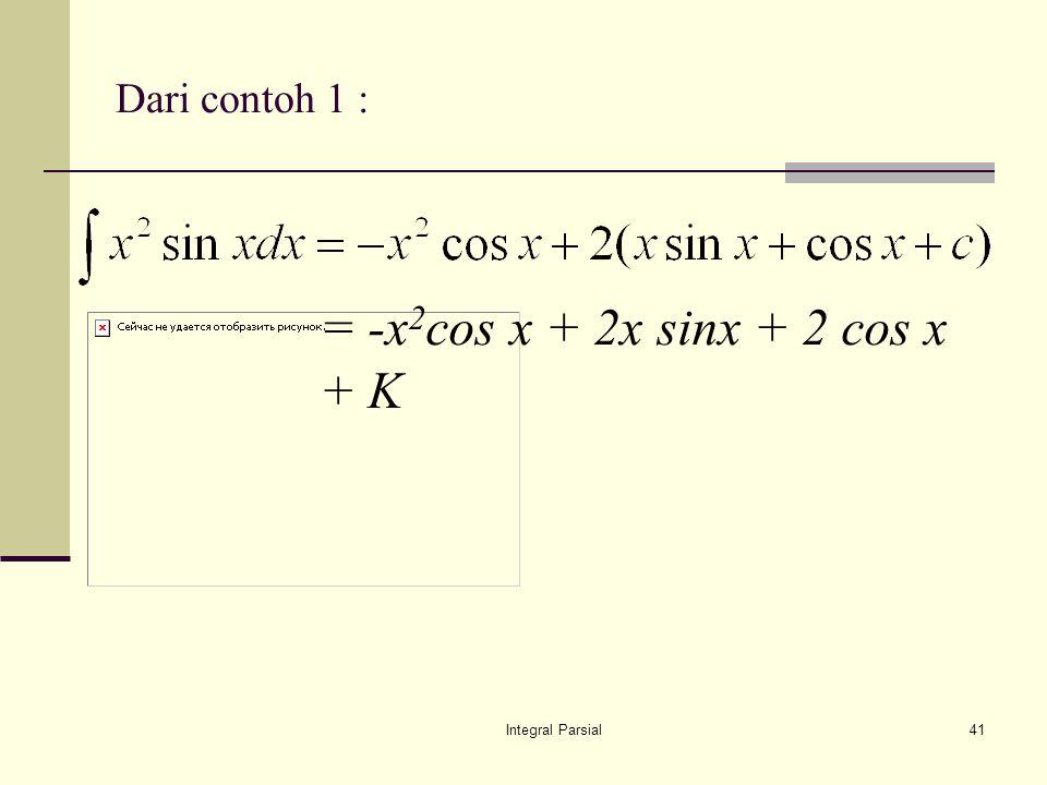 = -x2cos x + 2x sinx + 2 cos x + K