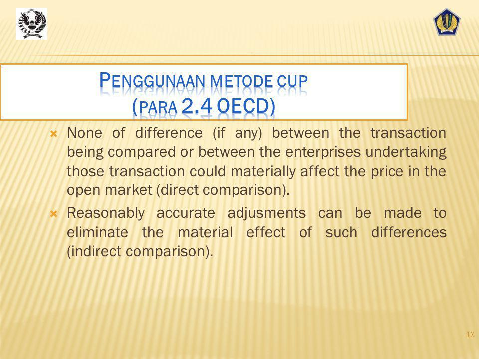 Penggunaan metode cup (para 2.4 OECD)