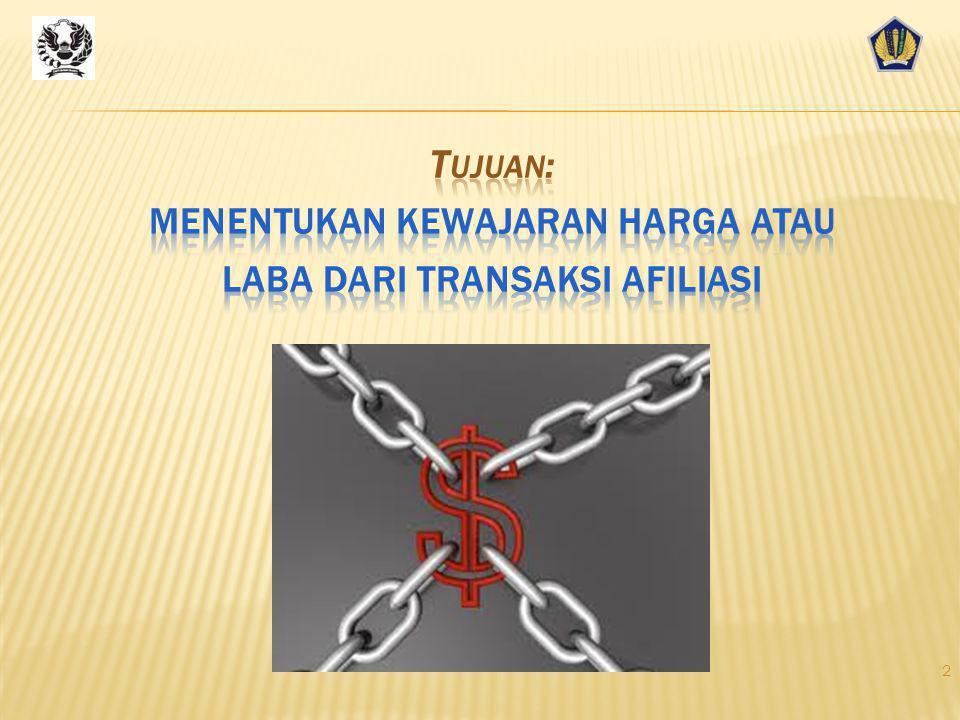 Tujuan: menentukan kewajaran harga atau laba dari transaksi afiliasi