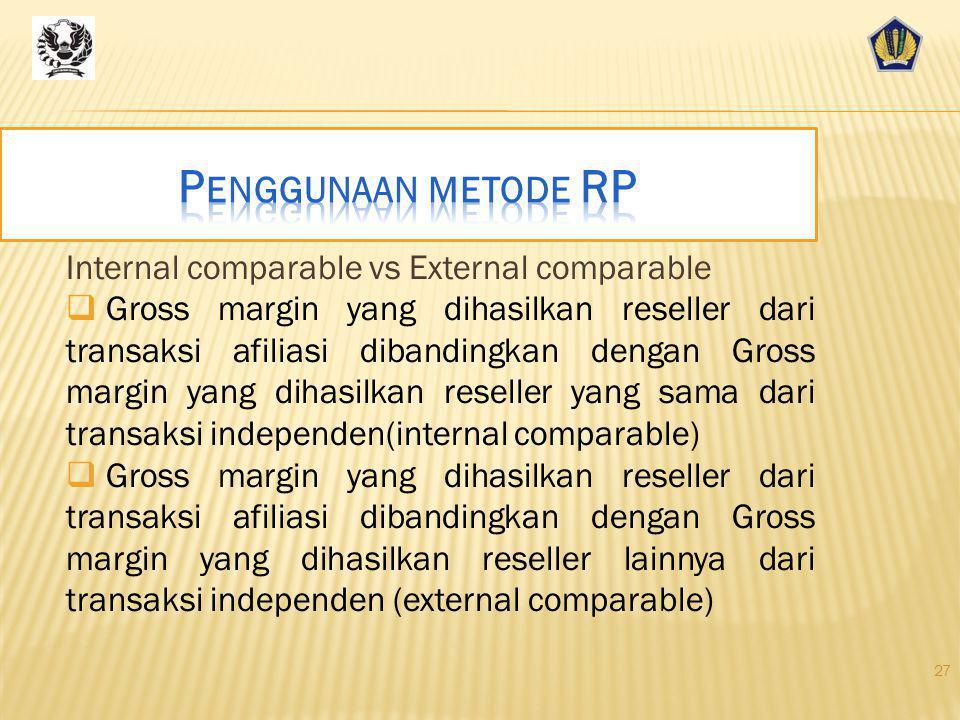 Penggunaan metode RP Internal comparable vs External comparable