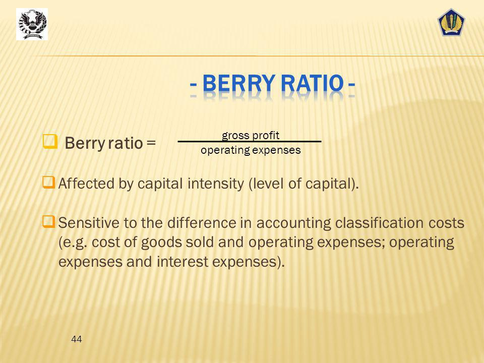 - Berry Ratio - Berry ratio =