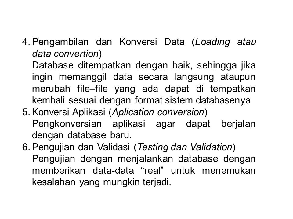 Pengambilan dan Konversi Data (Loading atau data convertion)
