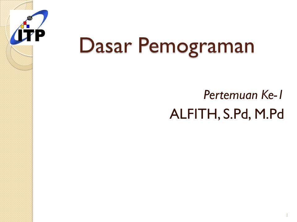 Pertemuan Ke-1 ALFITH, S.Pd, M.Pd