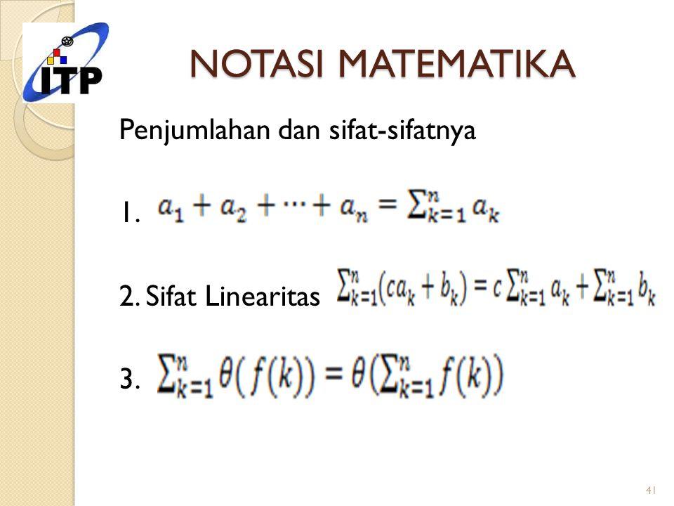 NOTASI MATEMATIKA Penjumlahan dan sifat-sifatnya 1. 2. Sifat Linearitas 3.