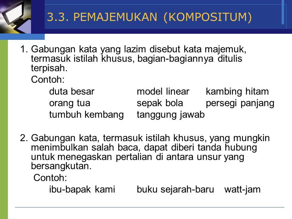 3.3. PEMAJEMUKAN (KOMPOSITUM)