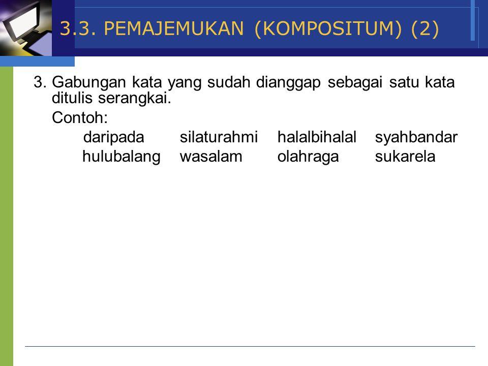 3.3. PEMAJEMUKAN (KOMPOSITUM) (2)