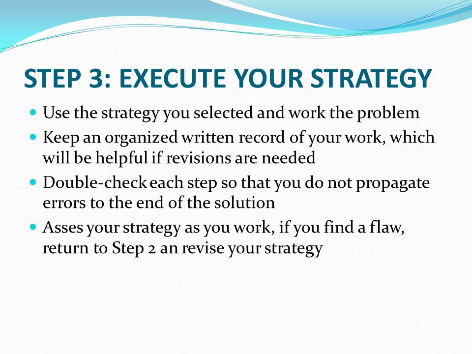 STEP 3: EXECUTE YOUR STRATEGY