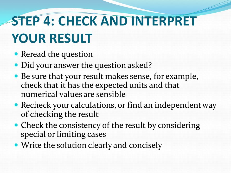 STEP 4: CHECK AND INTERPRET YOUR RESULT