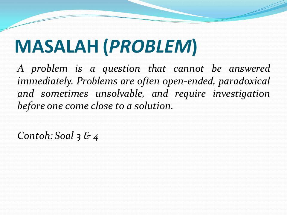 MASALAH (PROBLEM)