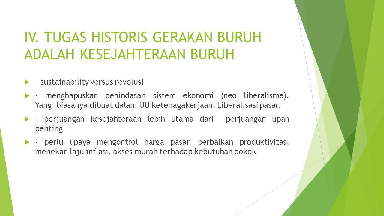 IV. TUGAS HISTORIS GERAKAN BURUH ADALAH KESEJAHTERAAN BURUH