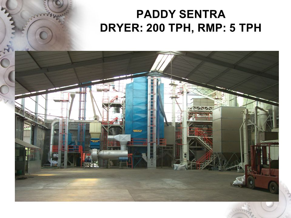 PADDY SENTRA DRYER: 200 TPH, RMP: 5 TPH