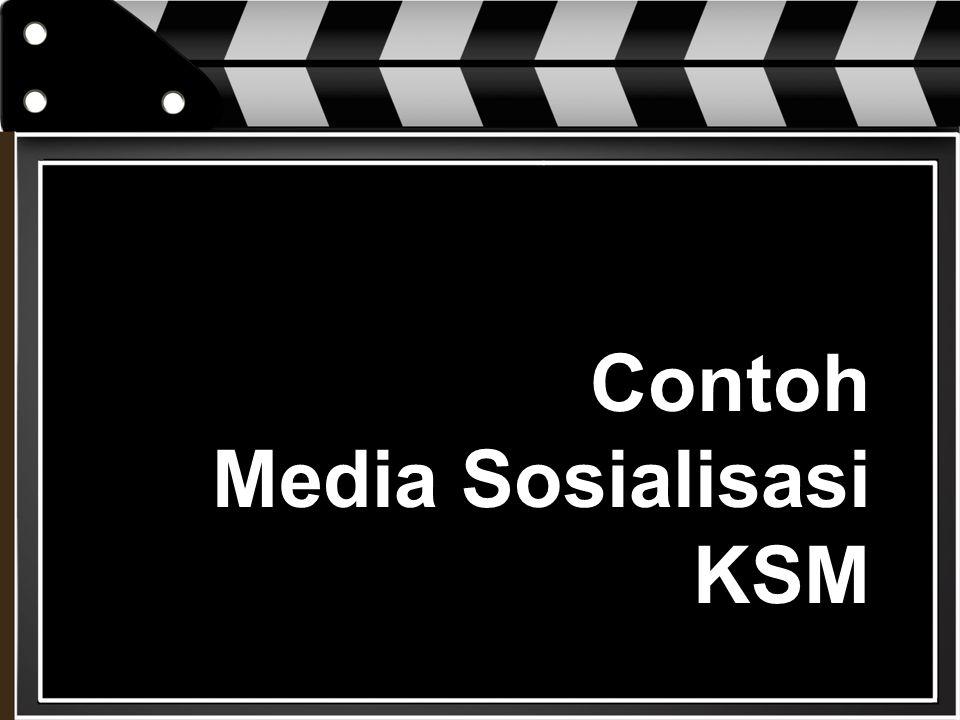 Contoh Media Sosialisasi KSM