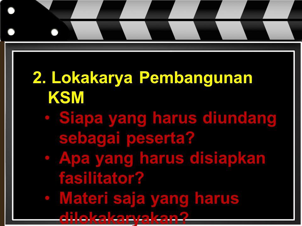 2. Lokakarya Pembangunan KSM