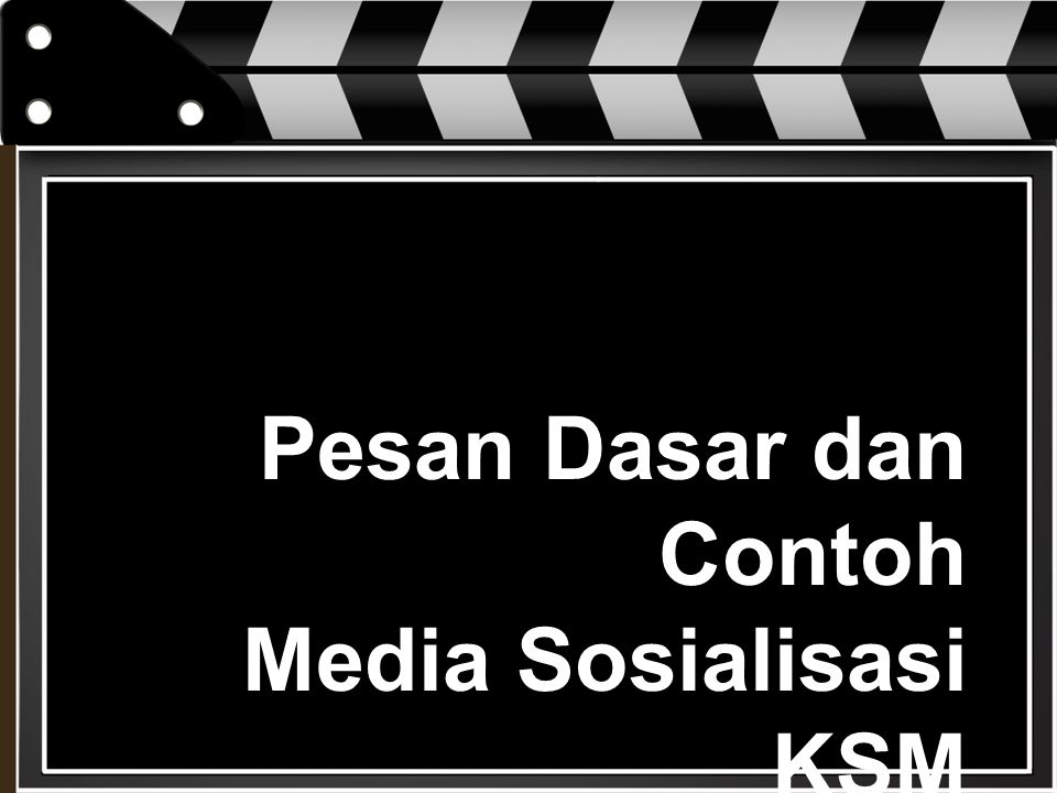 Pesan Dasar dan Contoh Media Sosialisasi KSM
