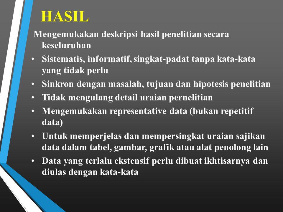 HASIL Mengemukakan deskripsi hasil penelitian secara keseluruhan