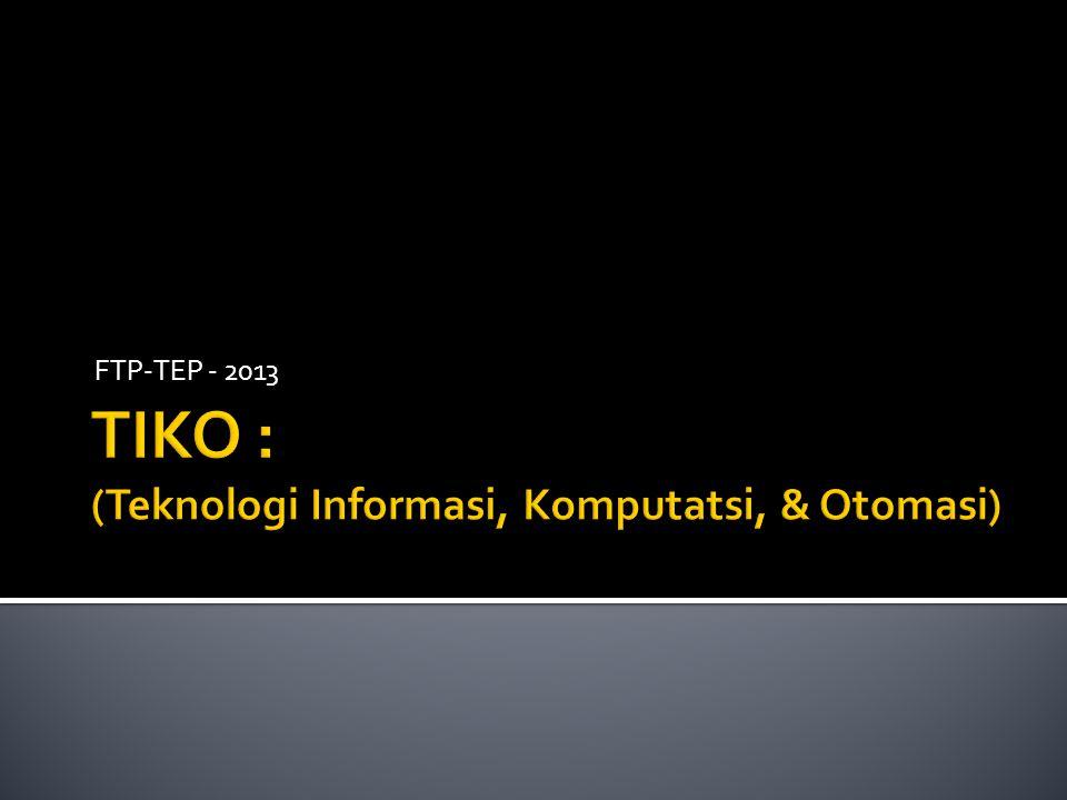 TIKO : (Teknologi Informasi, Komputatsi, & Otomasi)