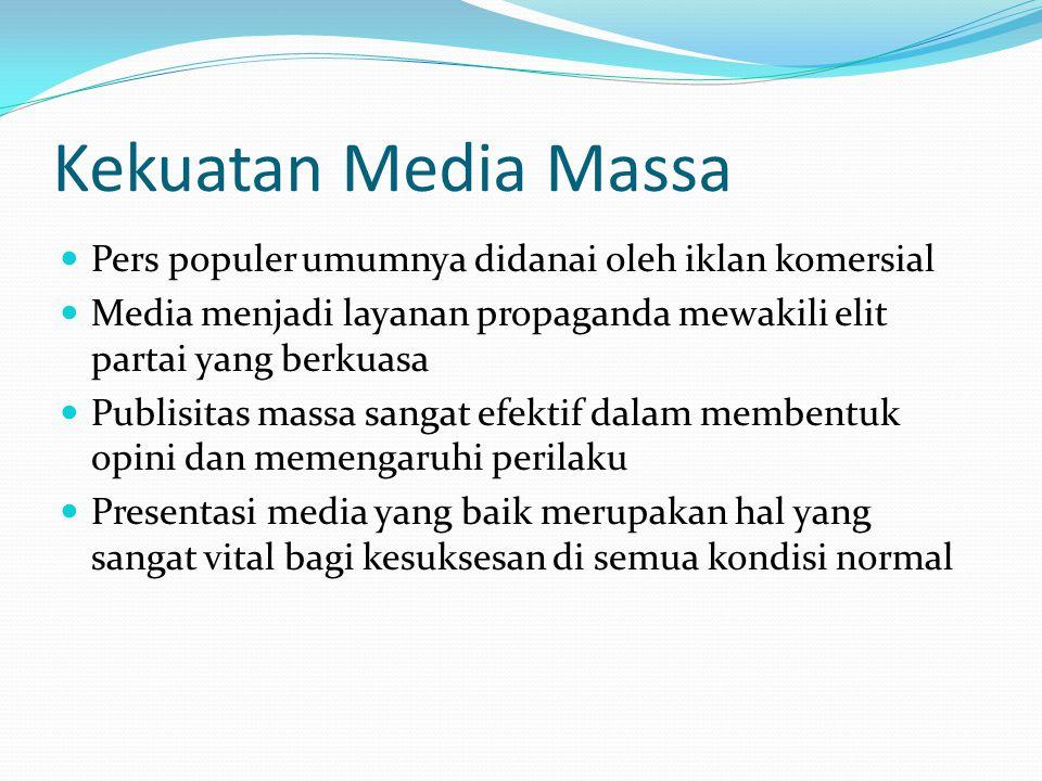 Kekuatan Media Massa Pers populer umumnya didanai oleh iklan komersial