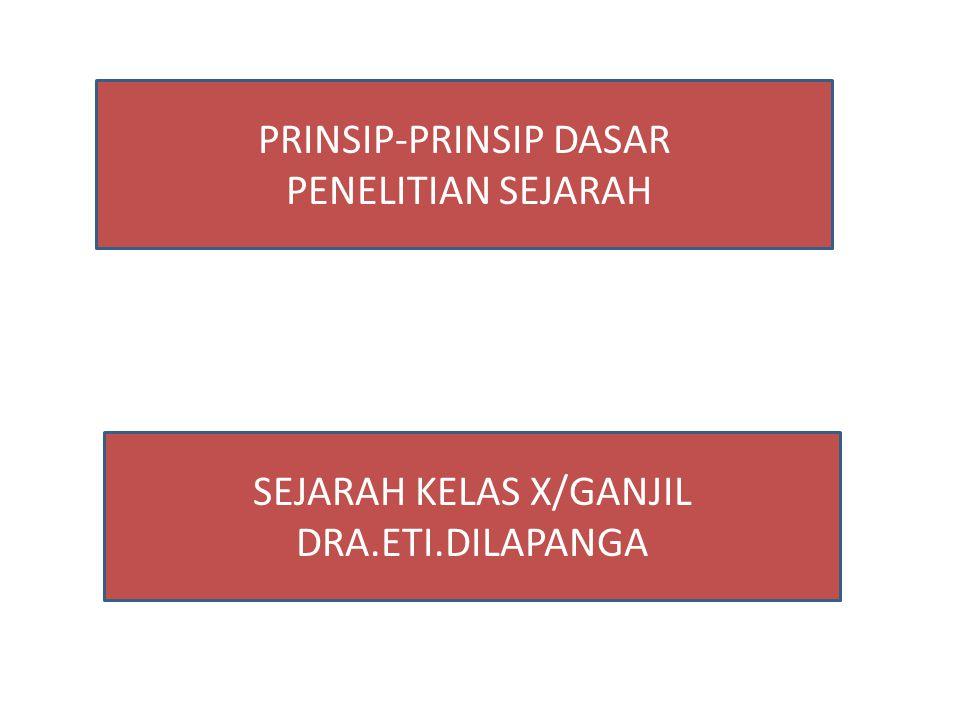 PRINSIP-PRINSIP DASAR PENELITIAN SEJARAH