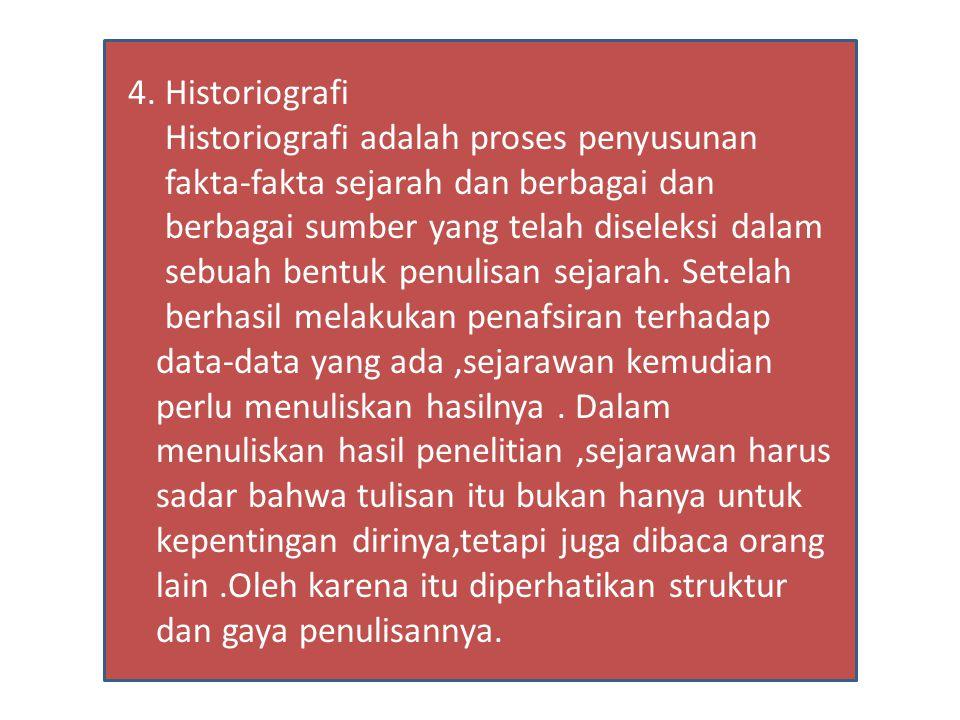 Historiografi adalah proses penyusunan