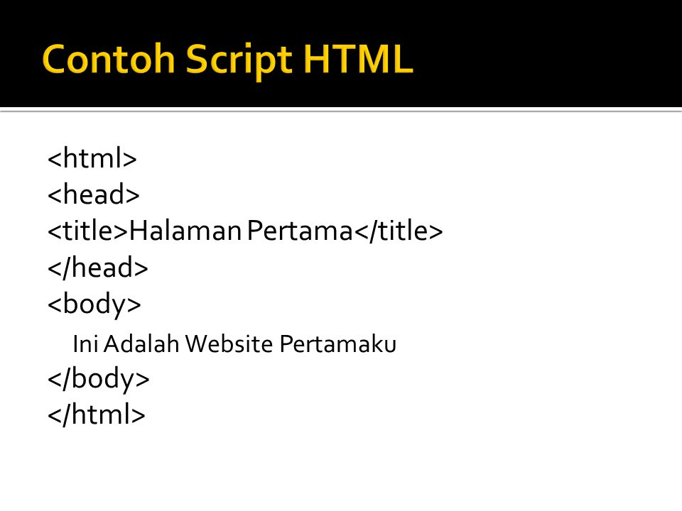 Contoh Script HTML <html> <head>