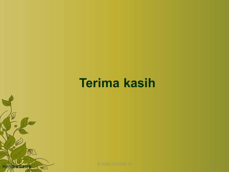 Terima kasih © 2009-2010 MTI UI Hendra Saleh