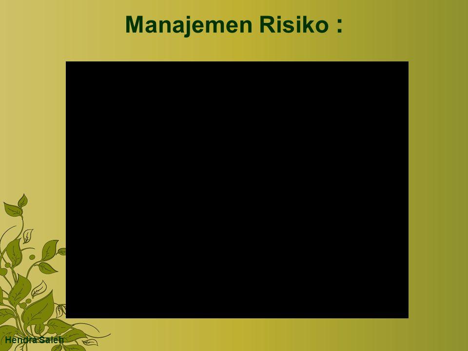 Manajemen Risiko : Hendra Saleh