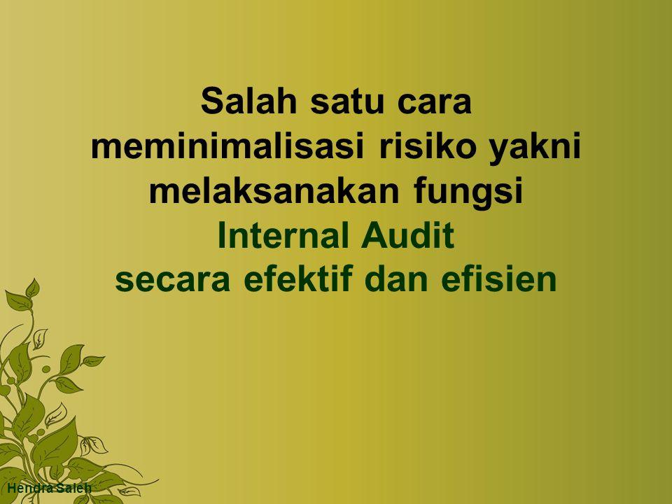 meminimalisasi risiko yakni melaksanakan fungsi Internal Audit