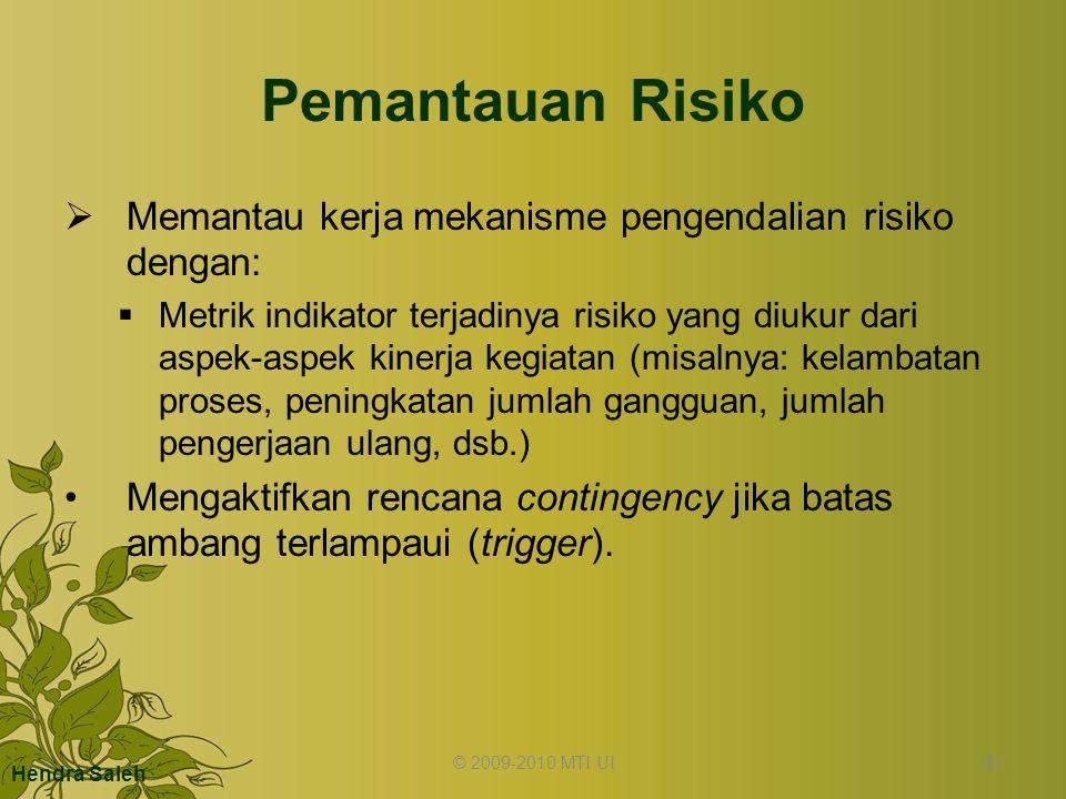 Pemantauan Risiko Memantau kerja mekanisme pengendalian risiko dengan: