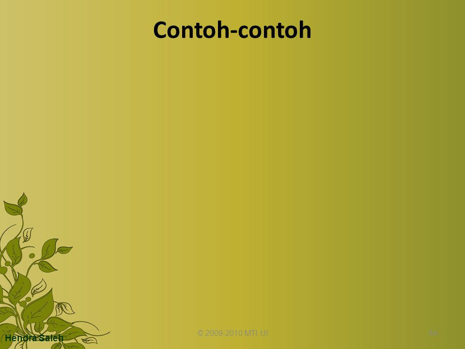 Contoh-contoh © 2009-2010 MTI UI Hendra Saleh