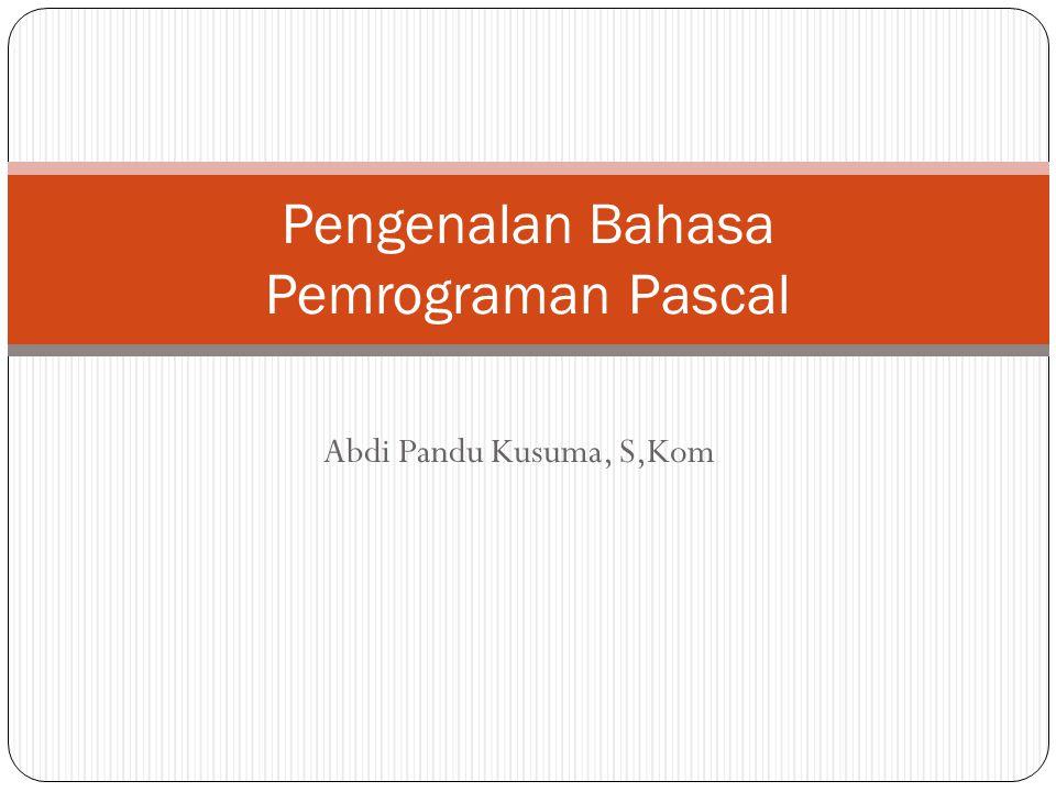 Pengenalan Bahasa Pemrograman Pascal