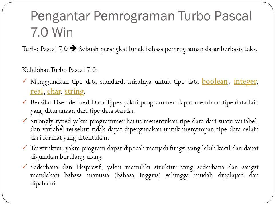 Pengantar Pemrograman Turbo Pascal 7.0 Win