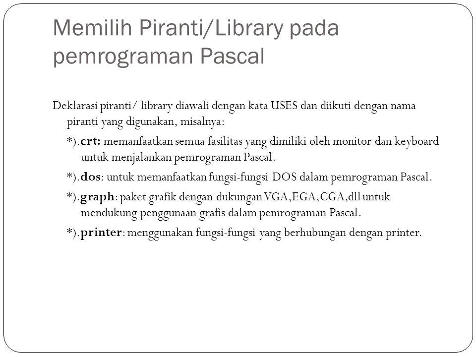 Memilih Piranti/Library pada pemrograman Pascal