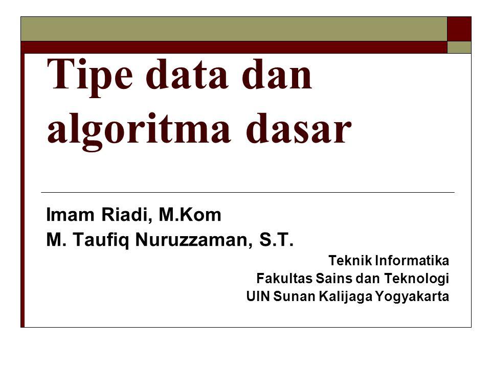 Tipe data dan algoritma dasar