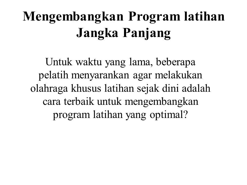 Mengembangkan Program latihan Jangka Panjang