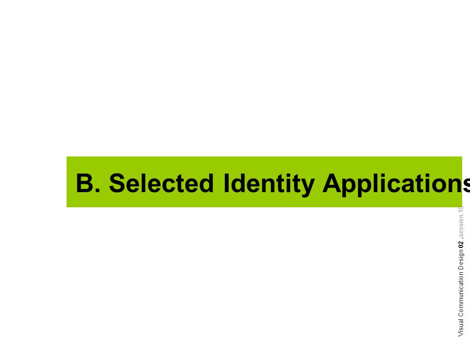 B. Selected Identity Applications