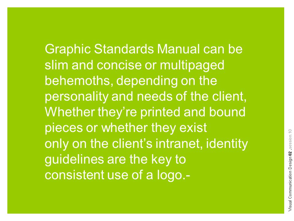 Graphic Standards Manual can be slim and concise or multipaged