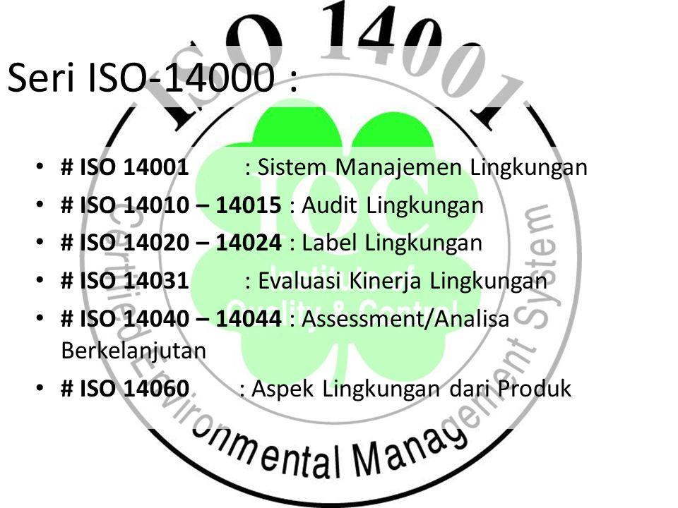 Seri ISO-14000 : # ISO 14001 : Sistem Manajemen Lingkungan