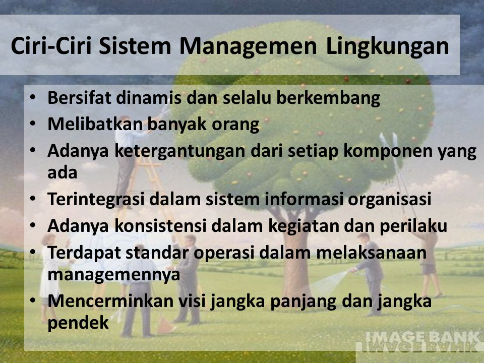 Ciri-Ciri Sistem Managemen Lingkungan