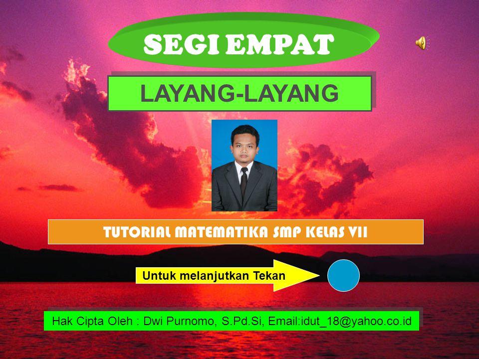 SEGI EMPAT LAYANG-LAYANG TUTORIAL MATEMATIKA SMP KELAS VII