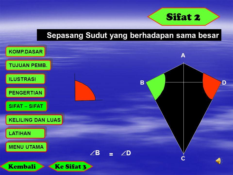 Sifat 2 Sepasang Sudut yang berhadapan sama besar B = D Kembali