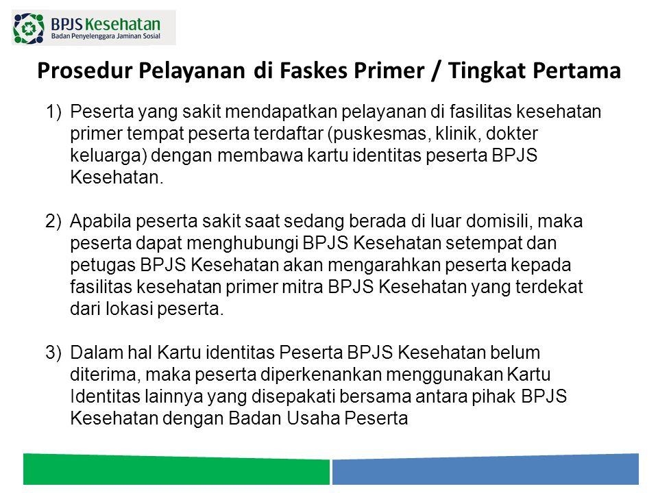 Prosedur Pelayanan di Faskes Primer / Tingkat Pertama