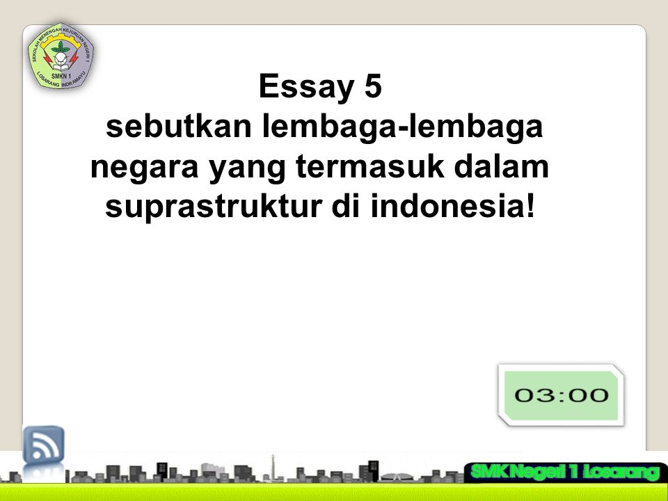 Essay 5 sebutkan lembaga-lembaga negara yang termasuk dalam suprastruktur di indonesia!