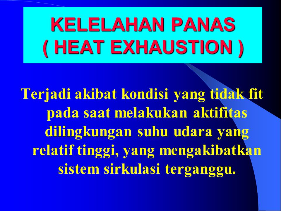 KELELAHAN PANAS ( HEAT EXHAUSTION )
