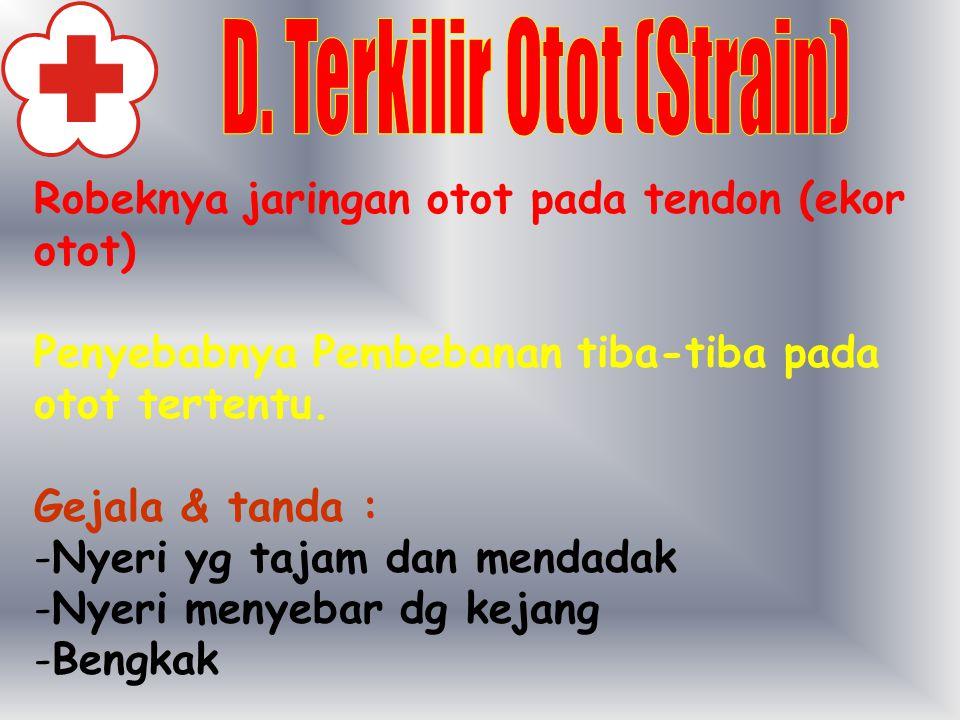 D. Terkilir Otot (Strain)