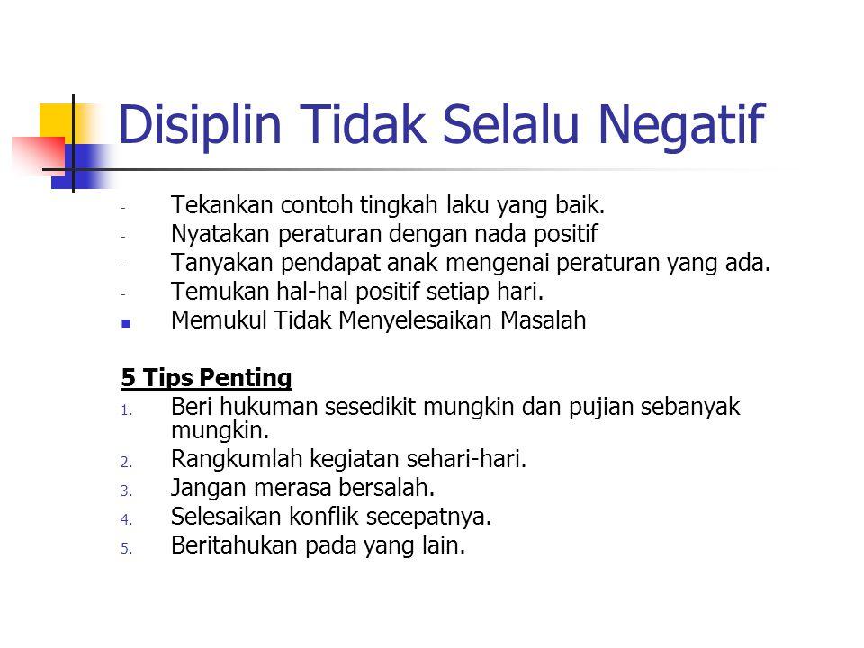 Disiplin Tidak Selalu Negatif