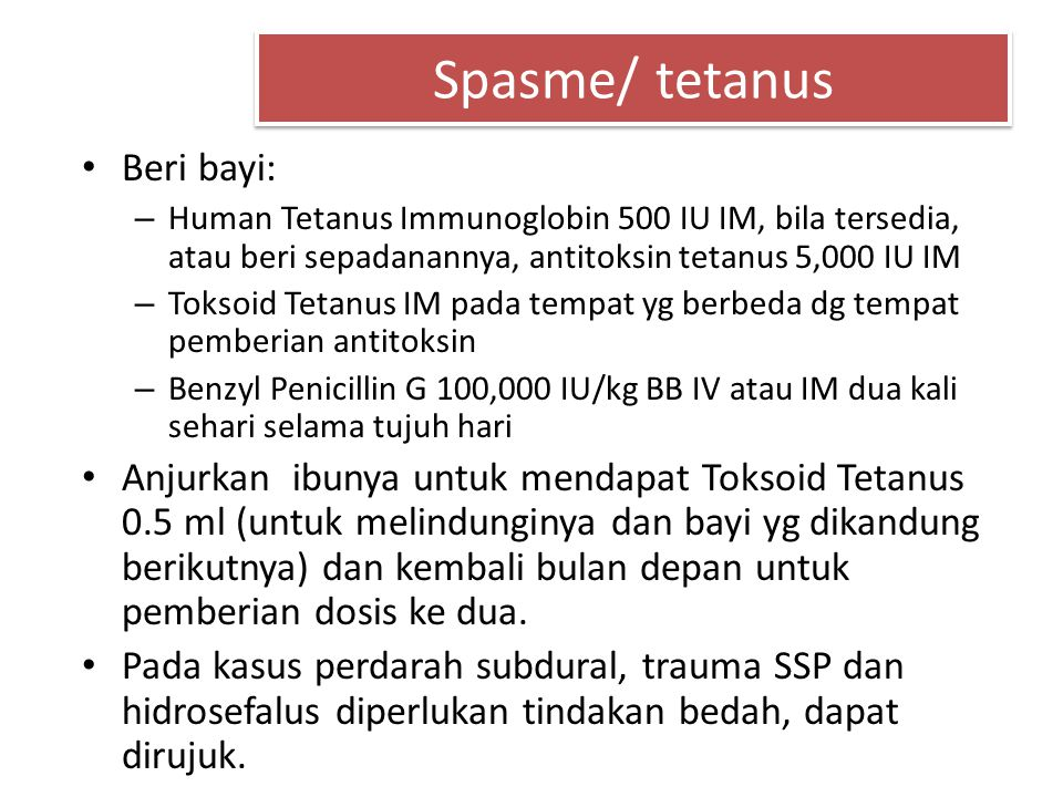 Spasme/ tetanus Beri bayi: